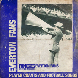 149 Everton FC songs, Everton football chants lyrics for EFC