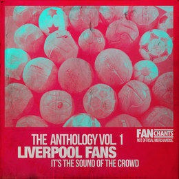 260 Liverpool FC songs, Liverpool football chants lyrics for LFC