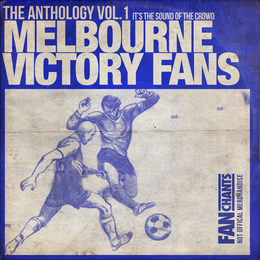 38 Melbourne Victory Football Club songs, Melbourne Victory
